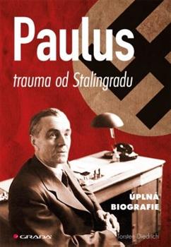 Paulus – trauma od Stalingradu - Úplná biografie