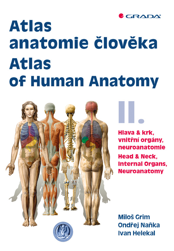 Atlas anatomie člověka II. - Atlas of Human Anatomy II. - Hlava a krk, vnitřní orgány, neuroanatomie - Head and Neck, Internal Organs, Neuronatomy