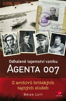 Odhalené tajemství vzniku agenta 007 - Z archivů britských tajných služeb