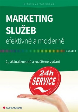 Marketing služeb – efektivně a moderně - 2., aktualizované a rozšířené vydání