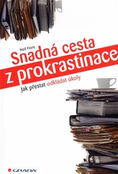 Snadná cesta z prokrastinace - Jak přestat odkládat úkoly