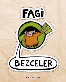 Fagi - Bezceler – život bez zeleniny