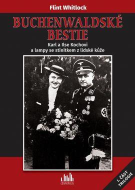 Buchenwaldské bestie - Karl a Ilse Kochovi a lampy se stínítkem z lidské kůže