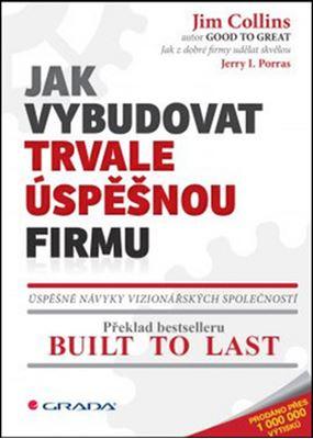 Jak vybudovat trvale úspěšnou firmu - Úspěšné návyky vizionářských společností
