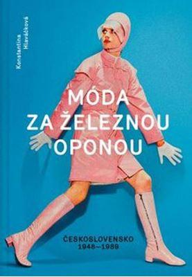 Móda za železnou oponou - společnost, oděvy a lidé v Československu 1948-1989