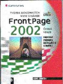 FrontPage 2002 - tvorba dokonalých WWW stránek ? česká verze