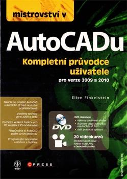 Mistrovství v AutoCadu + DVD - Kompletní pruvodce uživatele