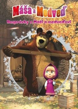 Máša a medveď - Rozprávky o Máši a medveďov