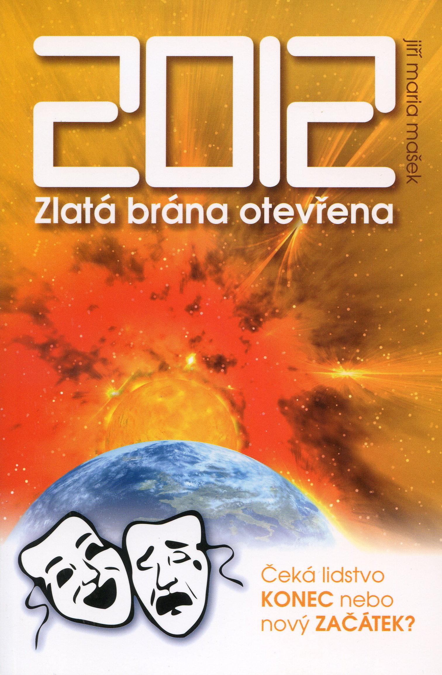 2012 - Zlatá brána otevřena - 1. díl edice Rok 2012 - Čeká lidstvo KONEC nebo nový ZAČÁTEK