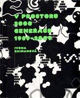 V prostoru 2000, Generace 1989-2009