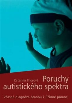 Poruchy autistického spektra - Včasná diagnóza branou k účinné pomoci