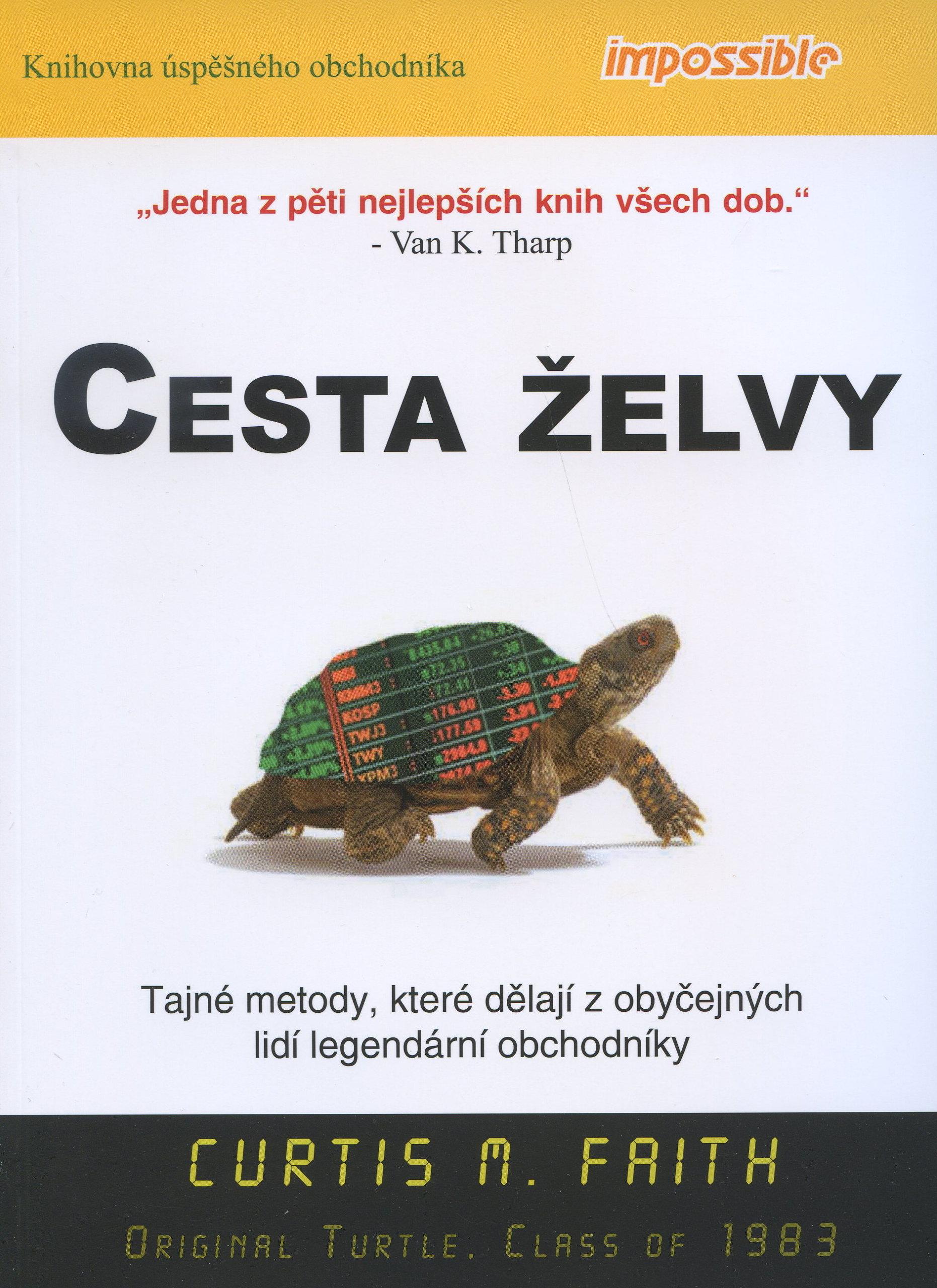 Cesta želvy - Tajné metody, které dělají z obyčejných lidí legendární obchodníky