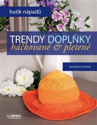 Trendy doplňky(Jaroslava Dovcová)