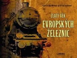 Zlatý věk evropských železnic I.