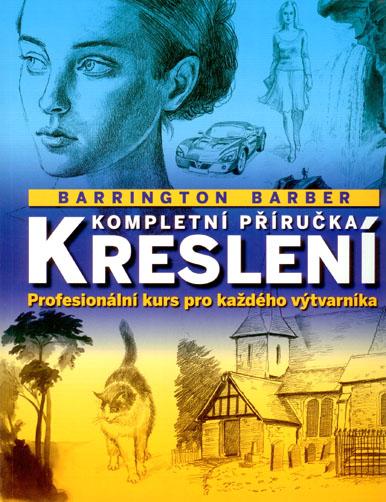 Kompletní příručka kreslení - Profesionální kurs pro každého výtvarníka