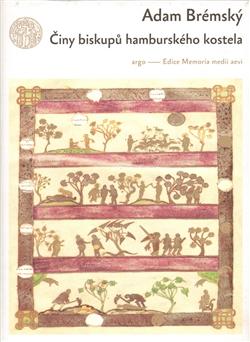 Činy biskupů hamburského kostela - Velká kronika evropského Severu
