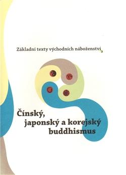 Čínský, japonský a korejský buddhismus - Základní texty východních náboženství 3