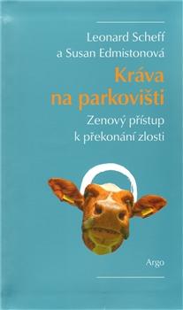 Kráva na parkovišti - Zenový přístup k překonávání zlost
