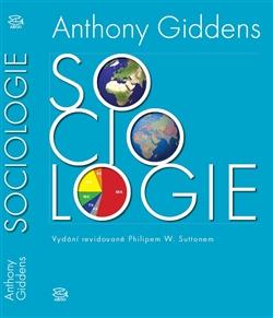 Sociologie - Aktualizované a rozšířené vydání revidované Philipem W. Suttonem