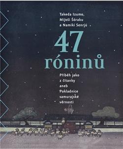 47 róninů - Slabikář a pokladnice vazalské věrnosti