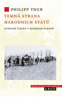 Temná strana národních států - Etnické čistky v moderní Evropě