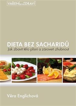 Dieta bez sacharidů - Jak zbavit telo plísní a zároven zhubnout