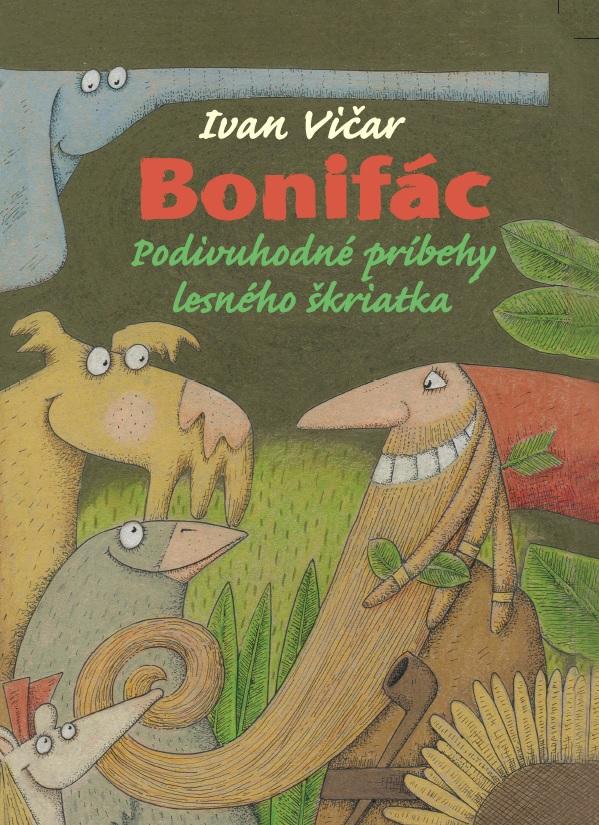Bonifác - Podivuhodné príbehy lesného škriatka