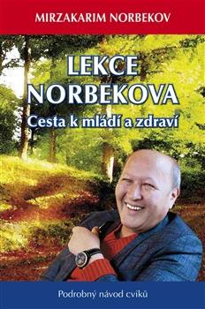 Lekce Dr. Norbekova - Cesta k mládí a zdraví