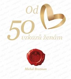 50 vzkazů ženám - Každé učení má své hranice, jedině láska má sílu dokázat vše