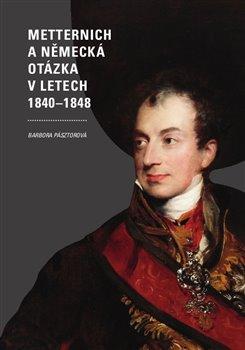 Metternich a německá otázka v letech 1840-1848