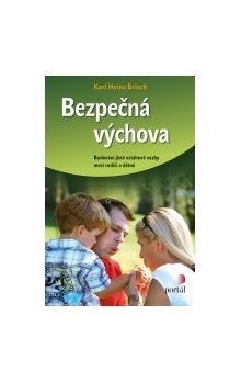 Bezpečná výchova - Budování jisté vztahové vazby mezi rodiči a dětmi