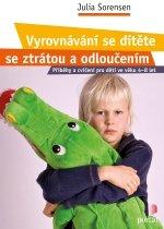 Vyrovnávání se dítěte se ztrátou a odloučením - Příběhy a cvičení pro děti ve věku 4 – 8 let