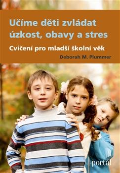 Učíme děti zvládat úzkost, obavy a stres - Cvičení pro mladší školní věk