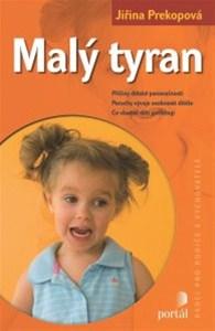 Malý tyran - Příčiny dětské panovačnosti, poruchy vývoje osobnosti dítěte, co vlastně děti potřebují