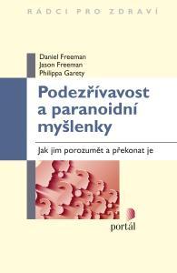 Podezřívavost a paranoidní myšlenky - Jak jim porozumět a překonat je