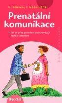 Prenatální komunikace - Vnímání dítěte všemi smysly