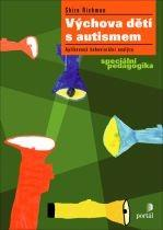 Výchova dětí s autismem - Aplikovaná behaviorální analýza, speciální pedagogika