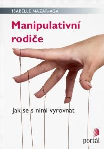 Manipulativní rodiče - Jak se s nimi vyrovnat