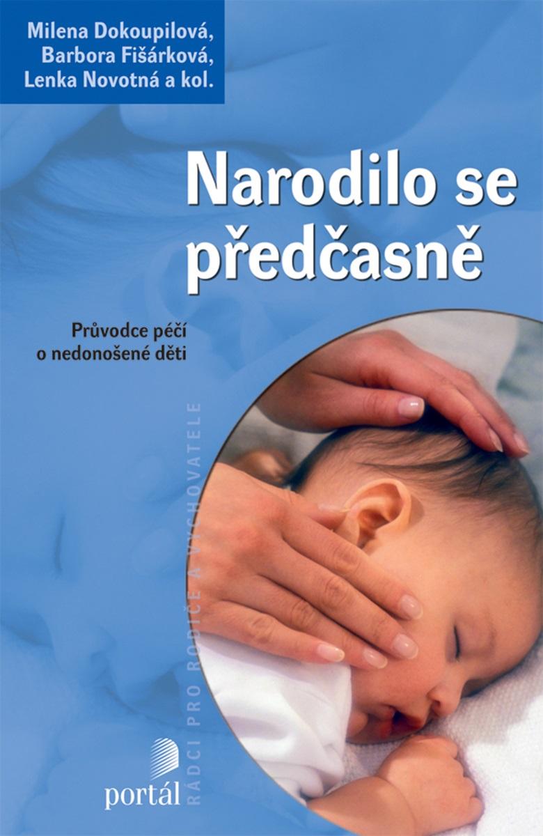 Narodilo se předčasně - Průvodce péčí o nedonošené dítě