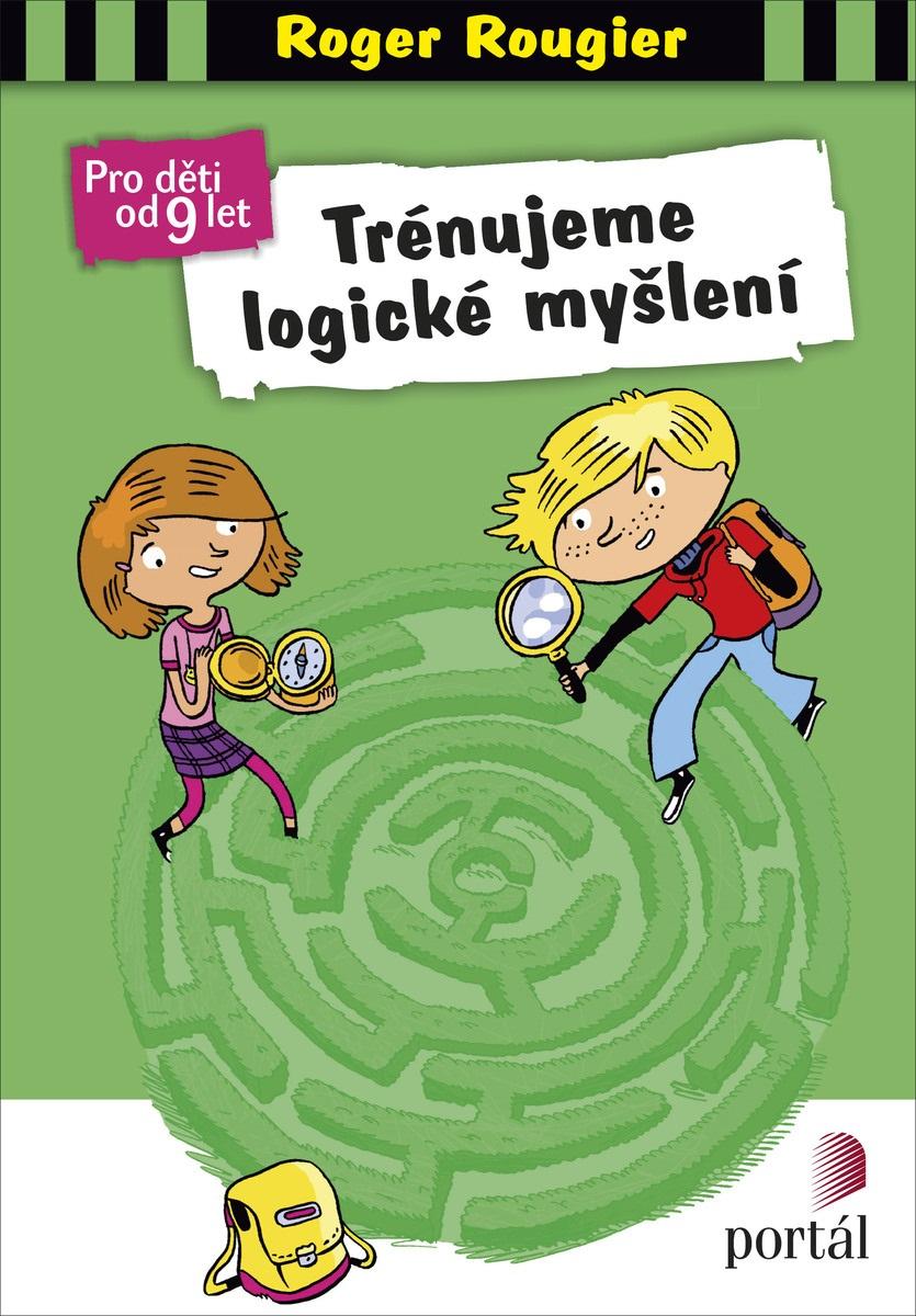 Trénujeme logické myšlení - Pro děti od 9 let