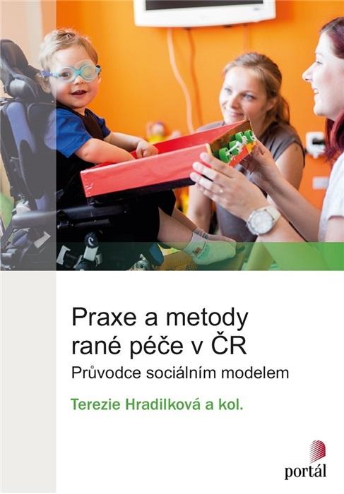 Praxe a metody rané péče v ČR - Průvodce sociálním modelem
