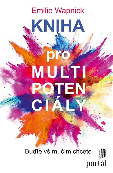 Kniha pro multipotenciály - Buďte vším, čím chcete