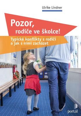 Pozor, rodiče ve školce! - Typické konflikty s rodiči a jak s nimi zacházet