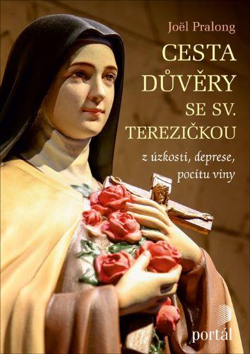 Cesta důvěry se sv. Terezičkou - z úzkosti, deprese, pocitu viny