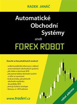 Automatické obchodní systémy aneb Forex Robot