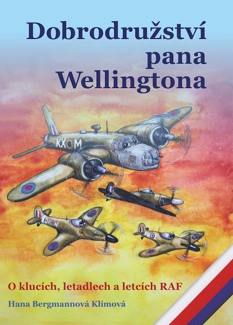 Dobrodružství pana Wellingtona - O klucích, letadlech a letcích RAF