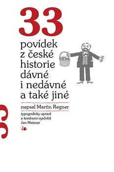 33 povídek z české historie dávné i nedávné a také jiné