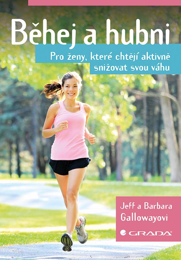 Běhej a hubni - Pro ženy, které chtějí aktivně snižovat svou váhu