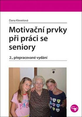 Motivační prvky při práci se seniory - 2., přepracované vydání