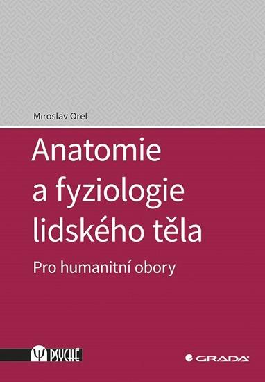 Anatomie a fyziologie lidského těla - Pro humanitní obory